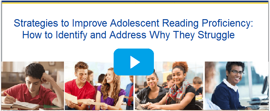 Strategies to Improve Adolescent Reading Proficiency: How to Identify and Address Why They Struggle