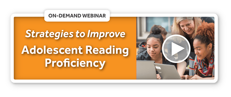 Recorded Webinar: Strategies to Improve Adolescent Reading Proficiency