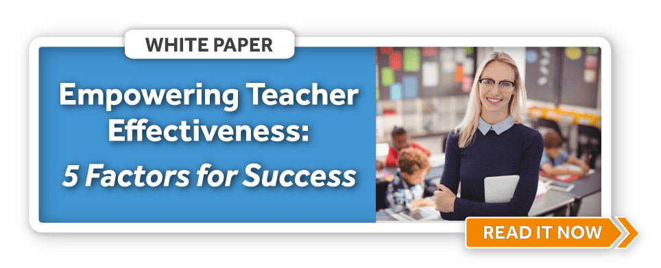 Download the White Paper: Empowering Teacher Effectiveness: Four Key Factors for Success