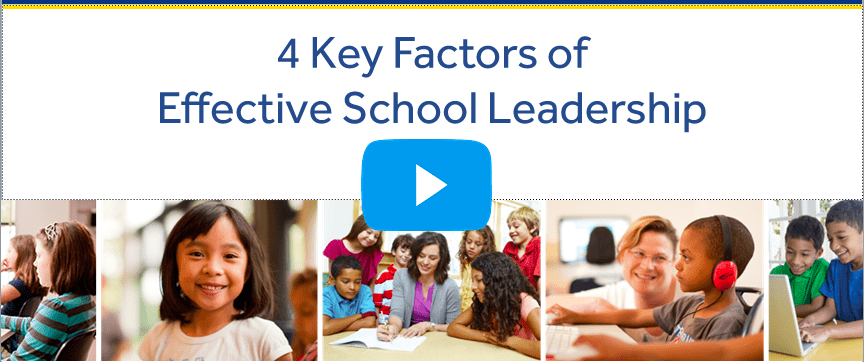 4 Key Factors of  Effective School Leadership